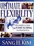 img - for Ultimate Flexibility: A Complete Guide to Stretching for Martial Arts book / textbook / text book