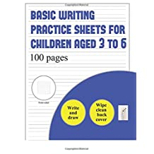 Basic Writing Practice Sheets for Children aged 4 to 6 (write and draw paper): 100 basic handwriting practice sheets for children aged 3 to 6: This book contains suitable handwriting paper for children who would like to practice their handwriting and draw