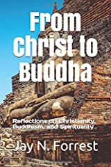 From Christ to Buddha: Reflections on Christianity, Buddhism, and Spirituality Paperback