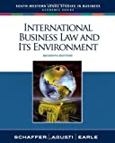 img - for International Business Law and Its Environment (South-Western Legal Studies in Business Academic) by Schaffer, Richard Published by Cengage Learning 7th (seventh) edition (2008) Hardcover book / textbook / text book