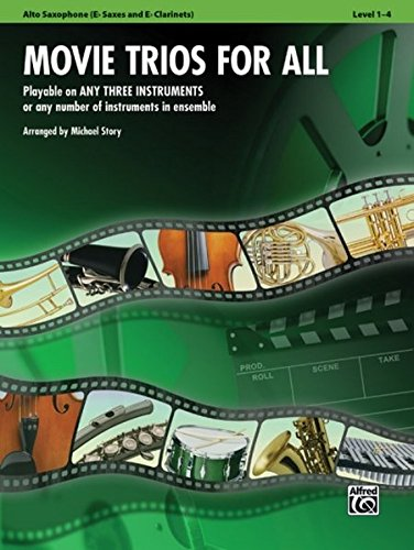 Movie Trios for All: E-flat Alto Saxophone, E-flat Clarinet (Instrumental Ensembles for All) (Saxophone Music Trio)