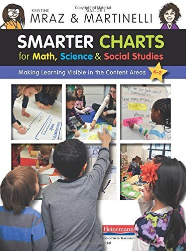 Smarter Charts for Math, Science, and Social Studies: Making Learning Visible in the Content Areas by Mraz, Kristine, Martinelli, Marjorie (2014) Paperback (For Smarter Math Charts)