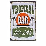 TROPICAL BAR Metal Sign Tin Signs Retro Shabby Wall Plaque Metal Poster Plate 20x30cm Wall Art Coffee Shop Pub Bar Home Hotel Decor
