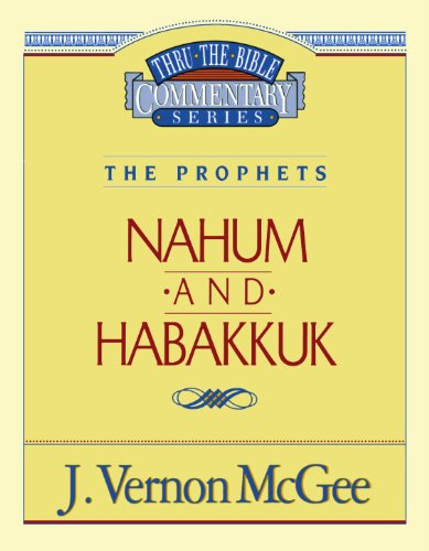Nahum / Habakkuk - Book #30 of the Thru the Bible