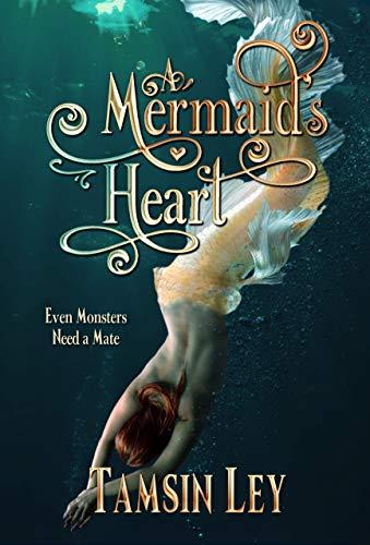 A Mermaid's Heart: A Mates for Monsters Novella -