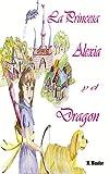 La Princesa Alexia y el Dragón (Spanish Edition)