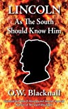 Lincoln As the South Should Know Him, O. w. Blacknall and O. W. Blacknall, 0984552960