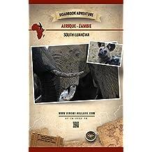 Parc National de South Luangwa Zambie Afrique: Roadbook Adventure (Edition Française) (French Edition)