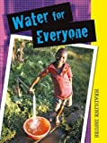Water for Everyone, Sarah Levete, 1432924222