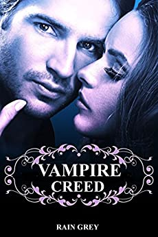 Vampire Creed: vampire romance by [Grey, Rain]