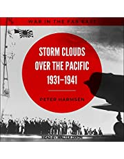 Storm Clouds over the Pacific, 1931-1941: War in the Far East Series, Book 1