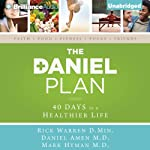 The Daniel Plan: 40 Days to a Healthier Life | Rick Warren,Daniel Amen,Mark Hyman