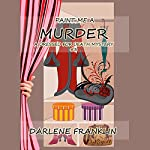 Paint Me a Murder: A Dressed for Death Mystery, Book 3 | Darlene Franklin