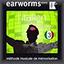 Earworms MMM - l'Italien: Prêt à Partir Vol. 3 Audiobook by earworms MMM Narrated by Filomena Nardi, Paul-Louis Lelièvre