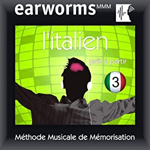 Earworms MMM - l'Italien: Prêt à Partir Vol. 3 Audiobook