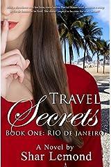 Travel Secrets: Book One: Rio de Janeiro Paperback