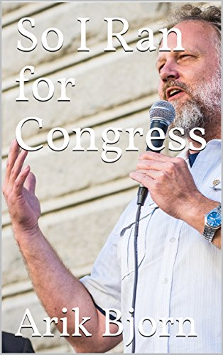 f37b5a1ea66 So I Ran for Congress - Kindle edition by Arik Bjorn. Politics ...