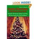 Family Christmas: Simple Christmas ideas to bring the joy back into the holidays (A Christmas Ideas Book Book 2)