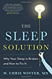 img - for The Sleep Solution: Why Your Sleep is Broken and How to Fix It book / textbook / text book