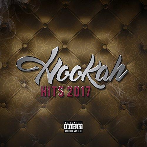 Hookah hits (2017) [Explicit]