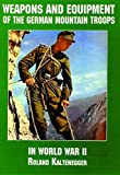 Weapons and Equipment of the German Mountain Troops in World War II, Roland Kaltenegger, 0887407560