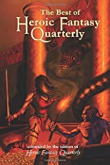 The Best of Heroic Fantasy Quarterly: Volume 2, 2011-2013 Paperback