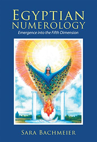 Egyptian Numerology: Emergence into the Fifth Dimension by [Bachmeier, Sara]