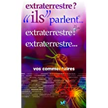 "extraterrestre?!... ""ils"" parlent (ils parlent t. 16) (French Edition)"