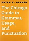 img - for The Chicago Guide to Grammar, Usage, and Punctuation (Chicago Guides to Writing, Editing, and Publishing) book / textbook / text book