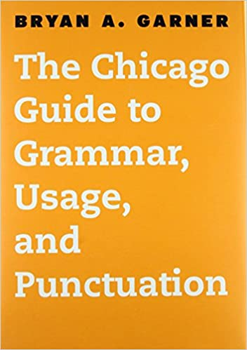 The chicago guide to grammar usage and punctuation chicago the chicago guide to grammar usage and punctuation chicago guides to writing editing and publishing 1st edition fandeluxe Choice Image