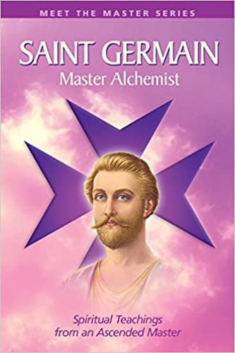 Saint Germain: Master Alchemist: Spiritual Teachings From An