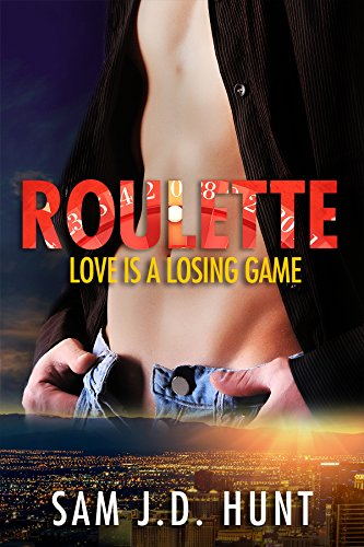 Book: Roulette - Love Is A Losing Game (The Thomas Hunt Series Book 1) by Sam J.D. Hunt