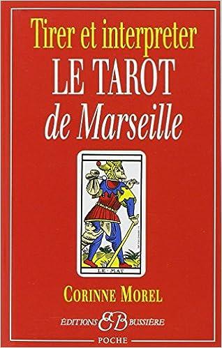 Amazon.fr - Tirer et interpréter le tarot de Marseille - Corinne Morel -  Livres d405886e7da4