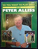 So You Want to Play Golf with Peter Alliss