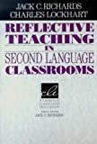 Reflective Teaching in Second Language Classrooms, Charles Lockhart, 052145803X
