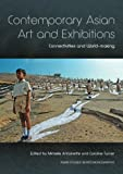 img - for Contemporary Asian Art and Exhibitions: Connectivities and World-making book / textbook / text book