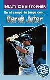 En El Campo de Juego con... Derek Jeter (On the Field with... Derek Jeter) (Athlete Biographies) (Spanish Edition)