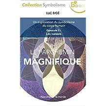 Le Parchemin Magnifique: Opuscule V : Les Cuisses (French Edition)