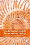 Mathematical Models for Society and Biology, Second Edition, Edward Beltrami, 012404624X