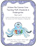 Achieve the Common Core: Teaching Math Standards in Kindergarten: Part 1 Of 2, abcschoolhouse.com and Tracy Jarboe, 149120110X
