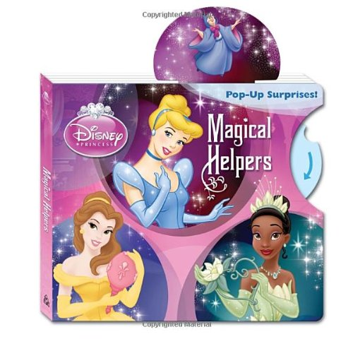 Magical Helpers (Disney Princess) (Pop-Up Book) Disney Princess Pop Up Book