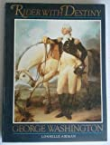 img - for Rider with Destiny: George Washington book / textbook / text book