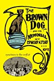 The Brown Dog and His Memorial, Edward K. Ford, 1906267340