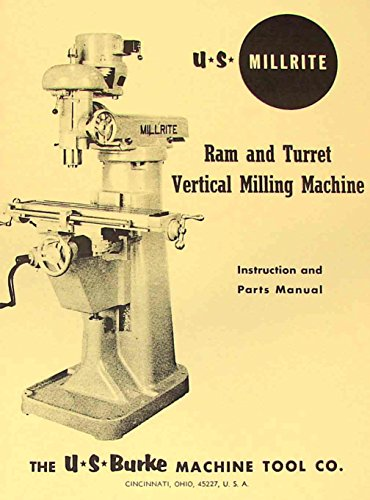 U.S. BURKE Millrite MV-1 Vertical Milling Machine Operator & Parts Manual