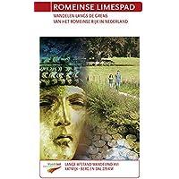 Romeinse Limespad: wandelen langs de grens van het Romeinse Rijk in Nederland : Katwijk-Berg en Dal 275 km