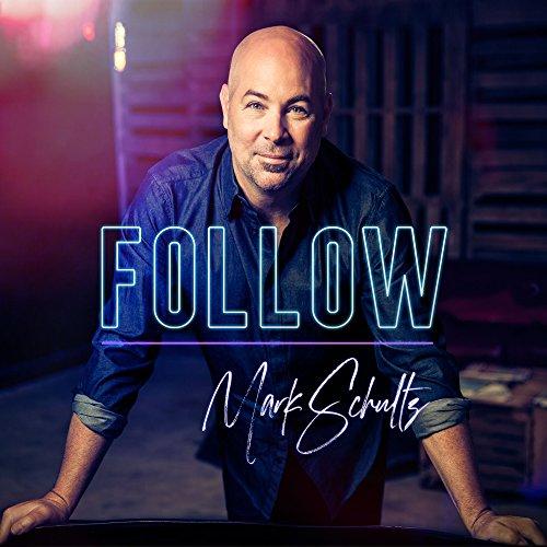 Mark Schultz - Follow (2018)