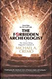 The Forbidden Archeologist: The 'Atlantis Rising Magazine' Columns of Michael A. Cremo