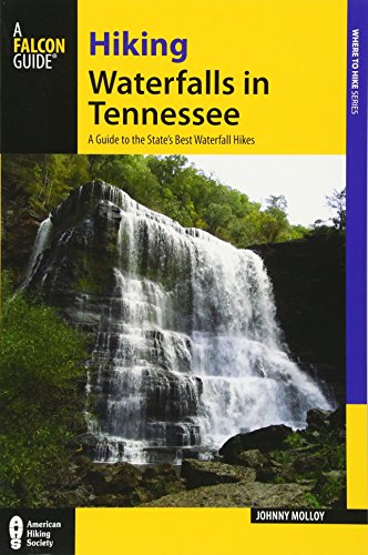 Hiking Waterfalls in Tennessee: A Guide to the State's Best Waterfall Hikes (Waterfall Park)