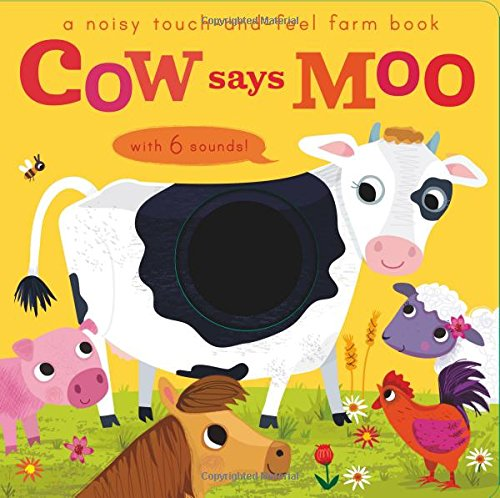 Read Online Noisy Touch and Feel: Cow Says Moo ebook