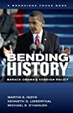 img - for Bending History: Barack Obama's Foreign Policy (Brookings FOCUS Book) by Martin S. Indyk (2013-09-04) book / textbook / text book